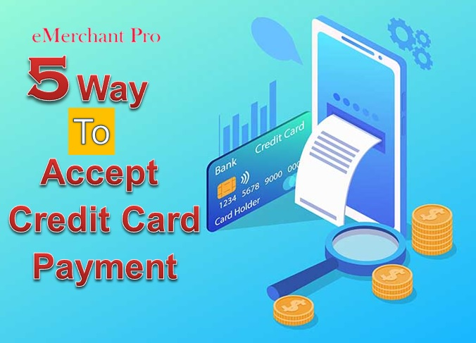 5 Ways to Accept Credit Card Payments Securely at Your Business